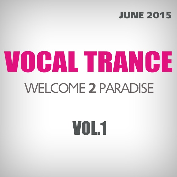 Vocal Trance: Welcome to Paradise. Compiled by Sasha D